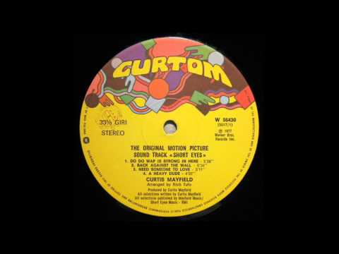 Curtis Mayfield - Do Do Wap Is Strong In Here