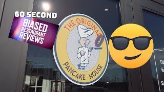60 Second Biased Review  | The Original Pancake House