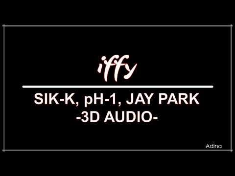 IFFY - SIK-K, PH 1, JAY PARK (3D Audio)