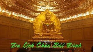 Toàn cảnh chùa Bái Đính | Ngôi chùa lớn nhất Đông Nam Á | Thuyet Bui Vlogs