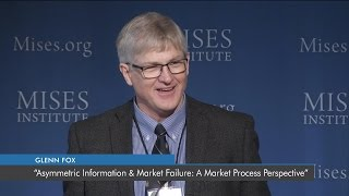 Asymmetric Information and Market Failure: A Market Process Perspective | Glenn Fox