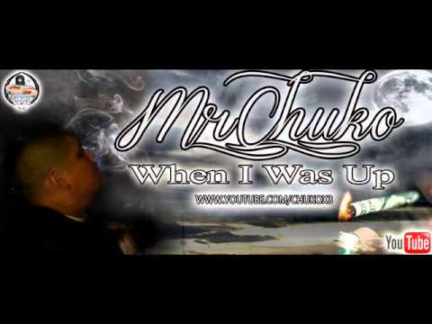 Mr.chuko - When I Was Up video