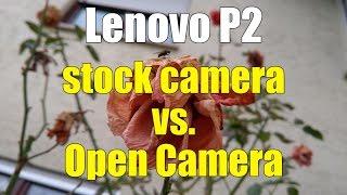 Lenovo P2 | stock camera vs. Open Camera