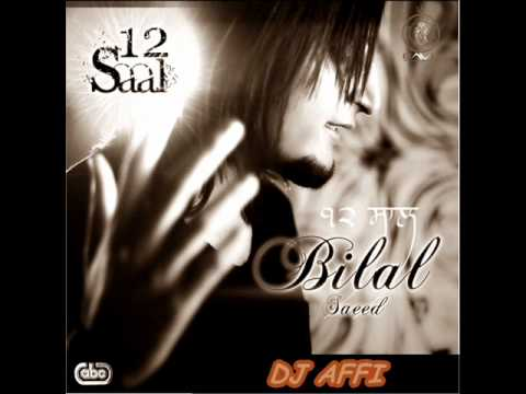 12 saal bilal saeed new 2012 remix...