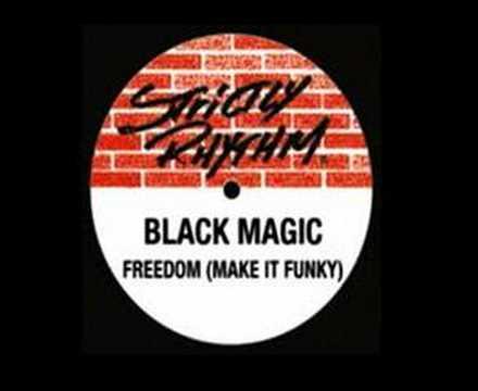 Black Magic - Freedom Make It Funky