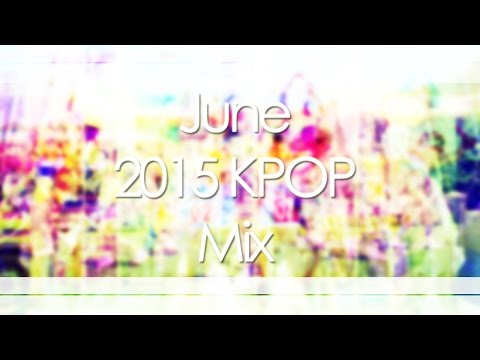 June 2015 KPOP Mix