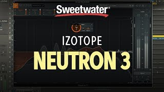 iZotope Neutron 3 Mixing Suite Overview