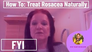 How to Treat Rosacea Naturally (Help with Rosacea & Skincare)