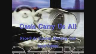 Watch Oasis Carry Us All video