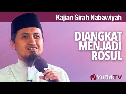 Kajian Sejarah Nabi Muhammad: Nabi Muhammad Diangkat Menjadi Rosul - Ustadz Abdullah Zaen, MA