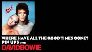 Watch David Bowie Where Have All The Good Times Gone video