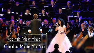 Chahu Main Ya Na Palak Muchhal Live At Royal Albert Hall London Aashiqui 2