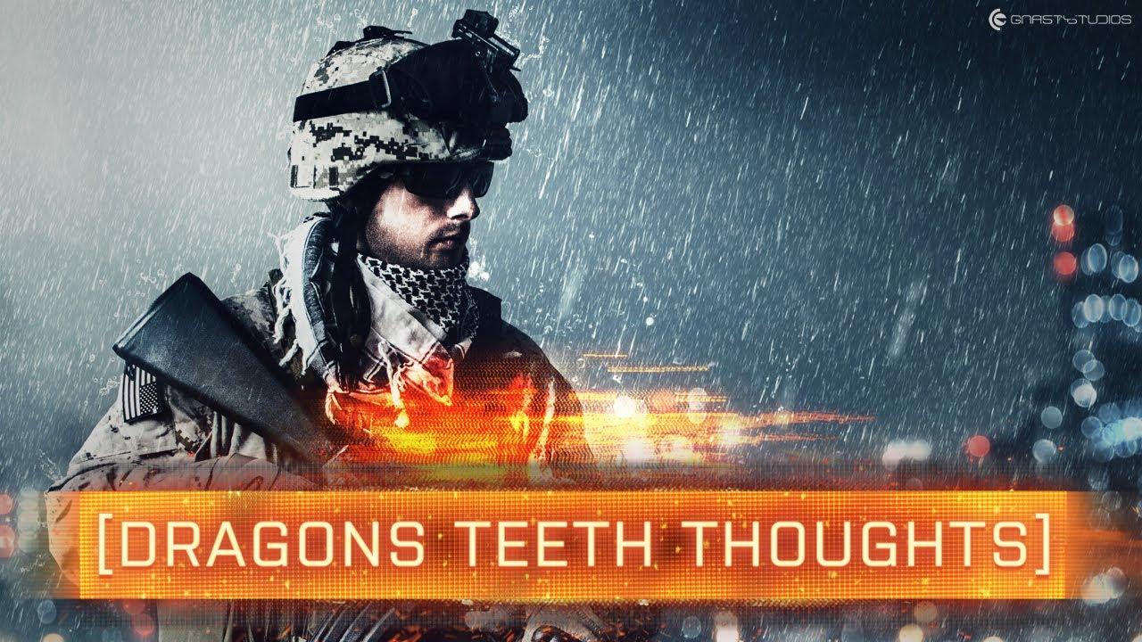 BF4 DRAGONS TEETH THOUGHTS!
