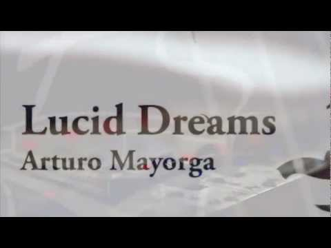 Arturo Mayorga - Lucid Dreams (teaser)
