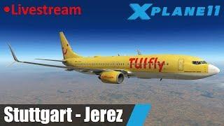 Livestream: X-Plane 11   Stuttgart - Jerez   Boeing 737-800