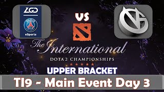 PSG.LGD vs VG | The International 2019 | Dota 2 TI9 LIVE | Upper Bracket | Main Event Day 3