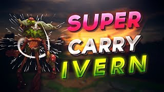 SUPER CARRY IVERN GAMEPLAY!!! HOW TO CARRY AS SUPPORT JUNGLE IN SEASON 8 - League of Legends