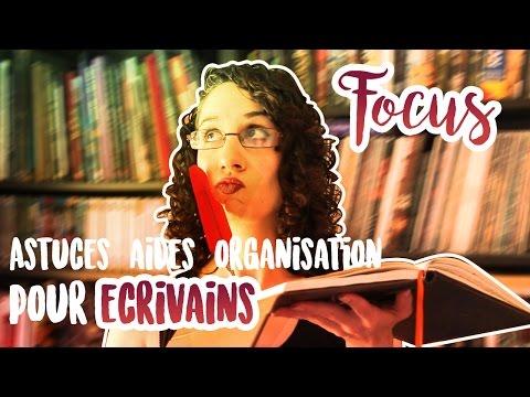 [FOCUS] Astuces, idées, organisation pour écrivains
