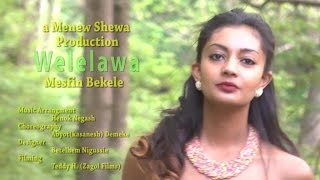 Ethiopia - Mesfin Bekele - Welelawa - (Official Music Video) - New Ethiopian Music