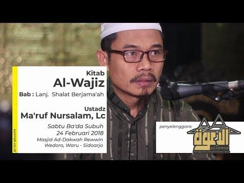 Kitab Al-Wajiz (Bab: Lanj. Shalat Berjama'ah) - Ustadz Ma'ruf Nursalam, Lc