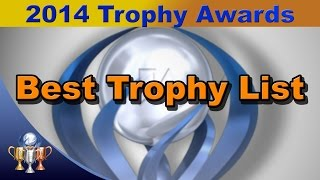 2014 Trophy Awards - Best Trophy List of 2014