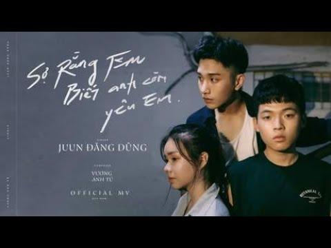Download Lagu JUUN D - SỢ RẰNG EM BIẾT ANH CÒN YÊU EM (Afraid You Know I'm Still In Love) ( MV).mp3