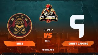 ENCE vs Ghost Gaming [Map 2, Overpass] (Best of 2) | cs_summit 4