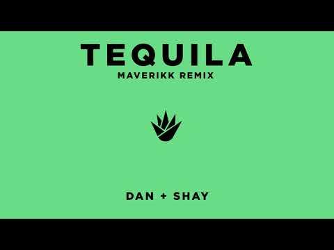 Dan + Shay - Tequila (Maverikk Remix)