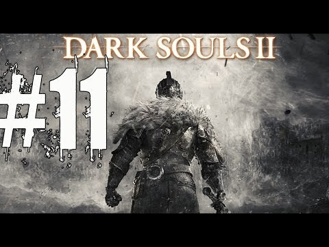 Dark Souls 2 Walkthrough Part 11 Gameplay Lets Play Playthrough - Prepare To Die... Again