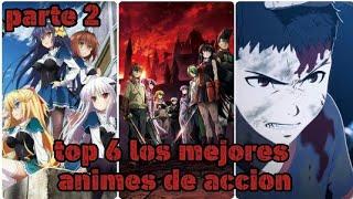 Top 6 | los mejores animes de acción | parte 2 | AnkneYT
