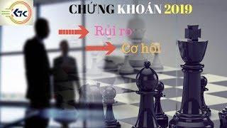 Nhận định thị trường chứng khoán Việt Nam 2019 - Phần 1