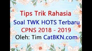 Tips Trik Rahasia Mengerjakan Soal TWK HOTS CPNS 2018 2019 Pembahasan dan Kunci Jawaban