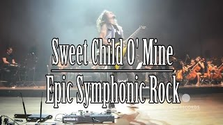 Sweet Child O' Mine Symphonic - Epic Symphonic Rock