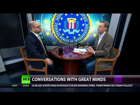 Conversations w/Great Minds - The Terror Factory - The FBI
