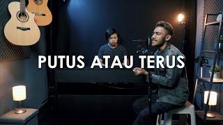 PUTUS ATAU TERUS - JUDIKA - Yan Josua & Rusdi Cover