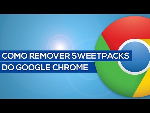 Como Remover Excluir SweetPacks do Google Chrome