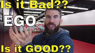 Do I Need an EGO for BJJ & Combat Sports ?