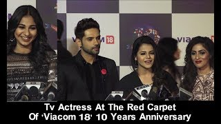 #Tv Actress At The Red Carpet Of 'Viacom 18' 10 Years Anniversary