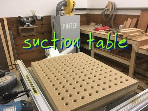 Making a suction table for sanding