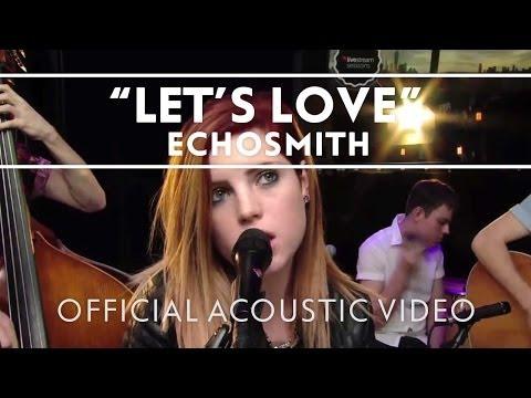 Смотреть клип Echosmith - Let's Love