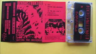 DEKONSTRUCTOR  - eating the universe (tape rip)