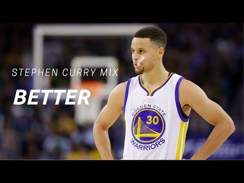Stephen Curry mix - Better