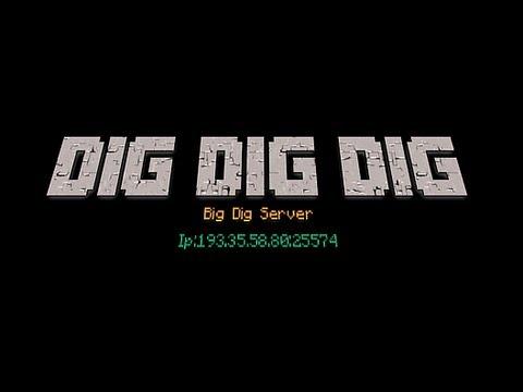 Dig Dig Dig | Big Dig Server| ip: 193.35.58.80:25574|Join now