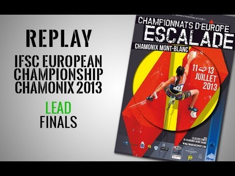 IFSC European Climbing Championship Chamonix 2013 - Lead - Replay Finals