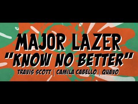 Cover Lagu Major Lazer - Know No Better [Lyric Video] (ft. Travis Scott, Camila Cabello & Quavo)