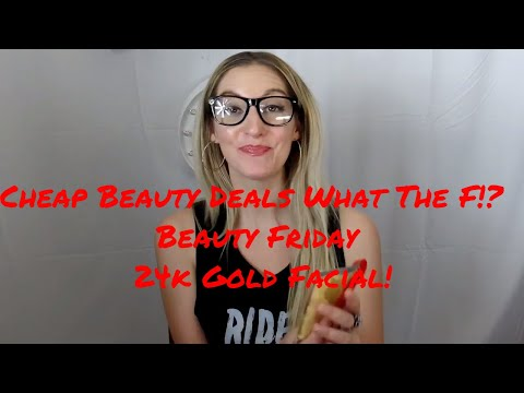 Cheap Beauty Deals What the F! Beauty Friday 24k Gold Facial Celebrity Trend