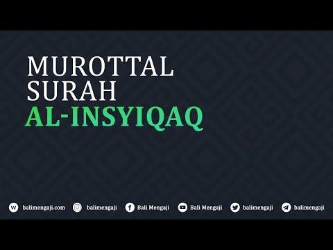 Murottal Surah Al-Insyiqaq - Mashudi Malik Bin Maliki