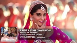 Prem Ratan Dhan Payo Full Song (Audio) _ Prem Ratan Dhan Payo _ Salman Khan, Sonam Kapoor.mp4