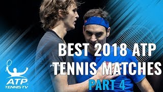 Best ATP Tennis Matches in 2018: Part 4