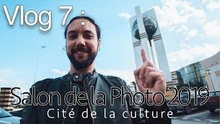 vlog7 : Salon de la photo 2019